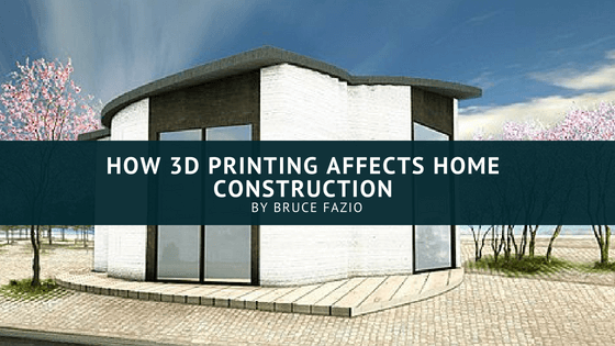 How 3d Printing Affects Home Construction Bruce Fazio
