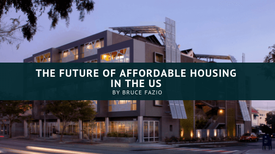 The Future Of Affordable Housing In The Us Bruce Fazio