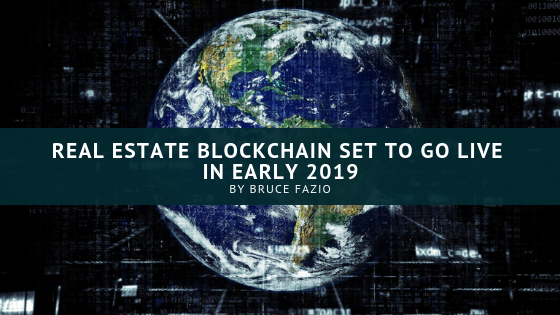 Real Estate Blockchain Set To Go Live in Early 2019