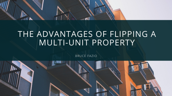 The Advantages Of Flipping A Multi Unit Property