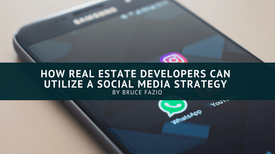How Real Estate Developers Can Utilize A Social Media Strategy