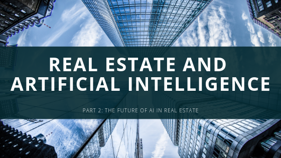 Real Estate and Artificial Intelligence, Part 2: The Future of AI in Real Estate