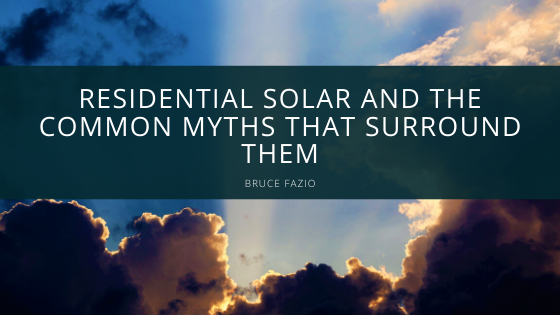 Residential Solar and the Common Myths That Surround Them